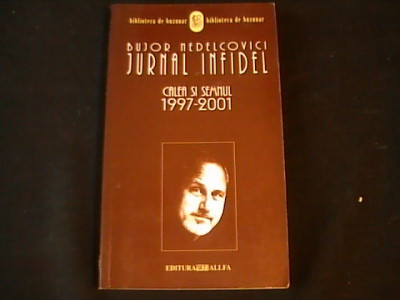 JURNAL INFIDEL-BUJOR NEDELCOVICI-CALEA SI SEMNUL- foto