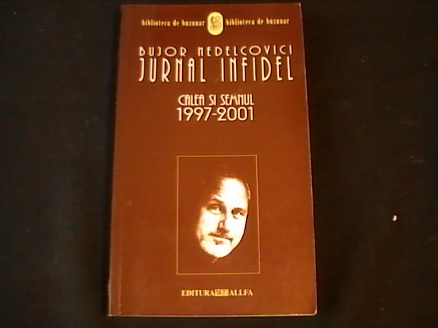 JURNAL INFIDEL-BUJOR NEDELCOVICI-CALEA SI SEMNUL- foto mare