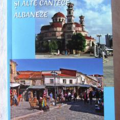"""""""SERENADE KORCEARE SI ALTE CANTECE ALBANEZE"""", 2014. Editie bilingva. Carte noua, Alta editura"""