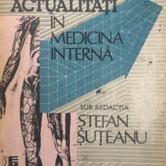ACTUALITATI IN MEDICINA INTERNA - Stefan Suteanu
