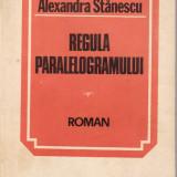 Alexandra Stanescu - Regula paralelogramului - 32411 - Roman, Anul publicarii: 1983