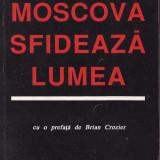 Ion Ratiu - Moscova sfideaza lumea - 33559 - Istorie