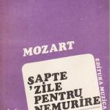 Mihai Radulescu - Mozart. Sapte zile pentru nemurire - 32423