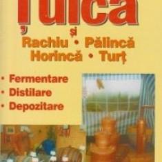 Carte - Tuică/Țuică - Tehnici de fermentare/Durata fermentare/Procesul complet. - Carti Industrie alimentara
