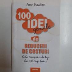 100 IDEI GENIALE DE REDUCERI DE COSTURI DE LA COMPANII DE TOP DIN INTREAGA LUME de ANNE HAWKINS, 2011 - Carte Marketing