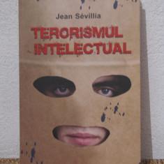 TERORISMUL INTELECTUAL-JEAN SEVILLIA - Carte Politica