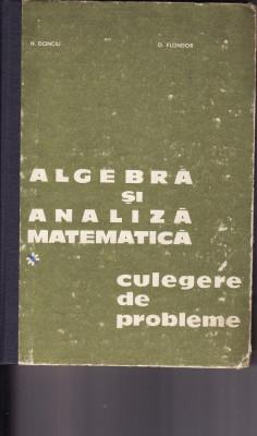 Matematica-Algebra si analiza matematica-Culegere-Donciu, Flondor-1978 foto