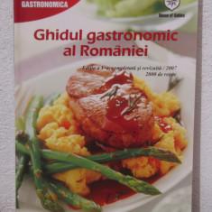 GHIDUL GASTRONOMIC AL ROMANIEI.Ed. V completata si revizuita 2007 - Carte Retete traditionale romanesti
