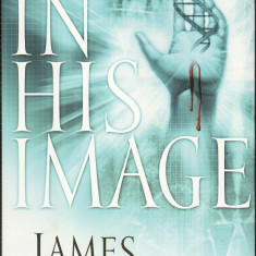 James Beauseigneur - In his image.Book one of the The Christ clone trilogy - 33299 - Carte in engleza