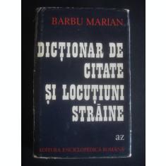 BARBU MARIAN - DICTIONAR DE CITATE SI LOCUTIUNI STRAINE A-Z