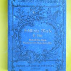 HOPCT SCHILLER S WERKE /VOL 4 -216 PAGINI /CARTE FOARTE VECHE IN LIMBA GERMANA - Carte in germana