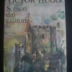 VICTOR HUGO - SCRISORI DIN CALATORIE, ALPII SI PIRINEII