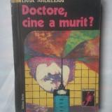 LIVIA ARDELEAN - DOCTORE, CINE A MURIT? - Carte politiste