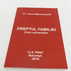DREPTUL FAMILIEI / DR. LAURA MACAROVSCHI/ 2010 - Carte Dreptul familiei