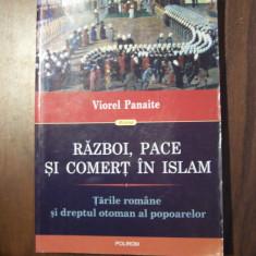 Razboi, pace si comert in Islam - Viorel Panaite (Polirom, 2013) - Istorie