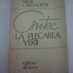 VIRGIL CARIANOPOL(dedicatie/semnatura)Cantec la plecarea verii, 1981, princeps