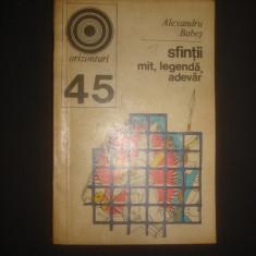 ALEXANDRU BABES - SFINTII  MIT, LEGENDA, ADEVAR
