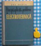 Principii, aplicatii si probleme de electrotehnica Enea Marin 1961