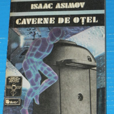 Caverne de otel - Isaac Asimov (05419 - Carte SF