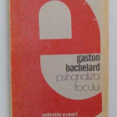 Psihanaliza focului - Gaston Bachelard - Carte de aventura