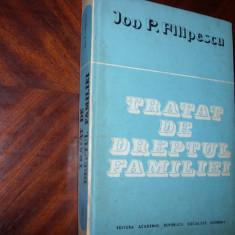 I. P. FILIPESCU - TRATAT DE DREPTUL FAMILIEI * - Carte Dreptul familiei