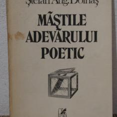 MASTILE ADEVARULUI POETIC -STEFAN AUGUSTIN DOINAS ( CU DEDICATIE ) - Carte de colectie