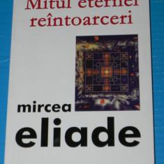 MITUL ETERNEI REINTOARCERI - MIRCEA ELIADE (07024