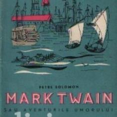Petre Solomon - Mark Twain sau Aventurile umorului