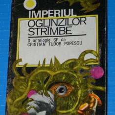 IMPERIUL OGLINZILOR STRAMBE. ANTOLOGIE SF DE CRISTIAN TUDOR POPESCU (05142 - Carte SF