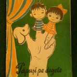PAPUSI PE DEGETE - M.ERZSEBET [1989][TIN] - Carte de povesti