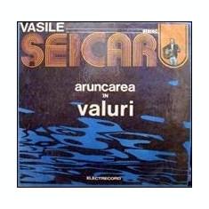 VASILE SEICARU Aruncarea in valuri album disc vinyl Muzica Folk electrecord pop rock lp, VINIL