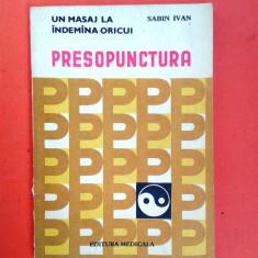 UN MASAJ LA INDEMANA ORICUI PRESOPUNCTURA Sabin Ivan - Carte Medicina alternativa