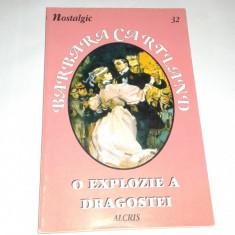 BARBARA CARTLAND - O EXPLOZIE A DRAGOSTEI ~ Nostalgic, nr. 32, Alcris~