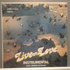 LIVE and LOVE - W.KULLMANN - INSTR.(ELE 03006/ELECTRECORD) -VINIL/Stare PERFECTA - Muzica Ambientala