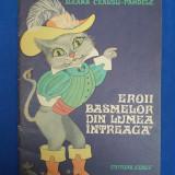 ILEANA CEAUSU-PANDELE ~ EROII BASMELOR DIN LUMEA INTREAGA(CARTE DE COLORAT)-1970