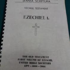 SFÂNTA SCRIPTURĂ/VECHIUL TESTAMENT /EZECHIEL 1/ ÎN ALFABETUL BRAILLE/2001