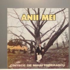 ANII MEI - CANTECE DE M.TODERASCU (EDE 04061/ELECTRECORD) - VINIL/stare PERFECTA - Muzica Pop