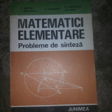 Matematici elementare probleme de sinteza D.Branzei - Carte Matematica