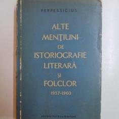 ALTE MENTIUNI DE ISTORIOGRAFIE LITERARA SI FOLCLOR 1957-1960 de PERPESSICIUS, 1961