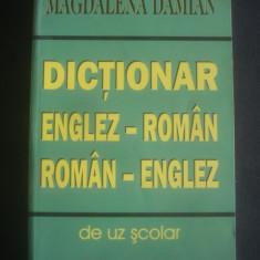 MAGDALENA DAMIAN - DICTIONAR ENGLEZ-ROMAN ROMAN ENGLEZ Altele