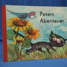 CARTE COPII IN LIMBA GERMANA * PETERS ABENTEUER ( CARTONATA ) - LEIPZIG - 1968 - Carte educativa