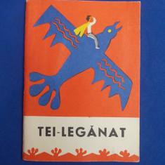 TEI-LEGANAT ( POVESTI POPULARE ROMANESTI ) * TRAISTA CU POVESTI - 1967 - Carte de povesti