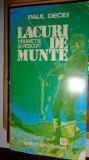 LACURI DE MUNTE DRUMETIE SI PESCUIT AN 1981/300PAG/ ILUSTRATII= PAUL DECEI