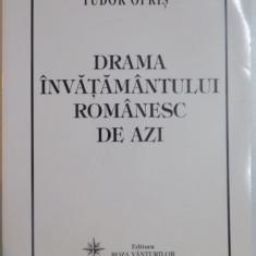 DRAMA INVATAMANTULUI ROMANESC DE AZI de TUDOR OPRIS, 2004 - Carte Sociologie