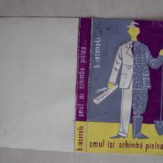 GRAFICA VAL MUNTEANU- OMUL ISI CHIMBA PIELEA...