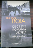 Lucian Boia - De ce este Romania altfel? Editia 2a adaugita (Humanitas), Alta editura, Lucian Boia
