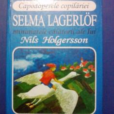 Minunatele calatorii ale lui Nils Holgersson / Selma Lagerlof / R6P5F - Carte de povesti