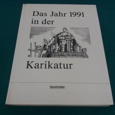 DAS JAHR 1991 IN DER KARIKATUR/ TEXT ÎN LIMBA GERMANĂ - Carte Literatura Germana
