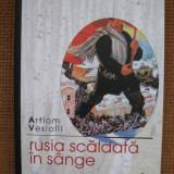 Artiom Vesiolii - Rusia scaldata in sange - Roman