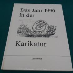 DAS JAHR 1990 IN DER KARIKATUR/ TEXT ÎN LIMBA GERMANĂ - Carte Literatura Germana